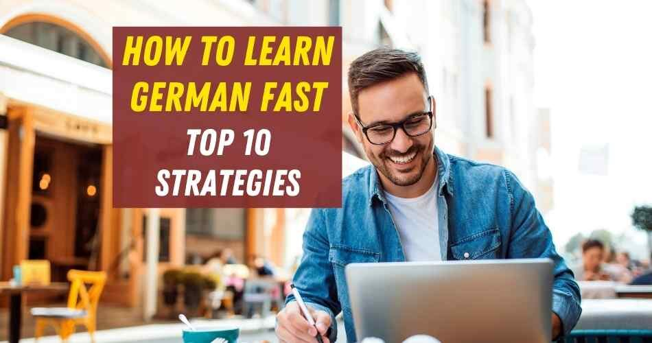 How to learn german fast Top 10 strategies